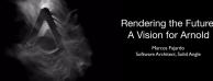 渲染未来—Arnold 渲染器的愿景