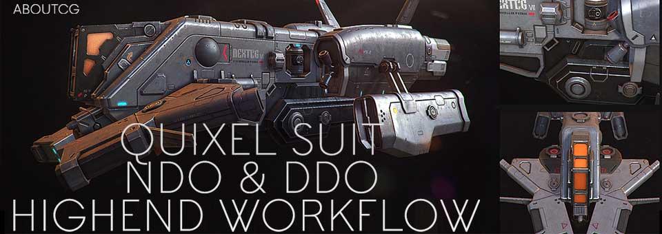 QUIXEL SUITE NDO DDO 3DO次世代机械高级进阶实战教程